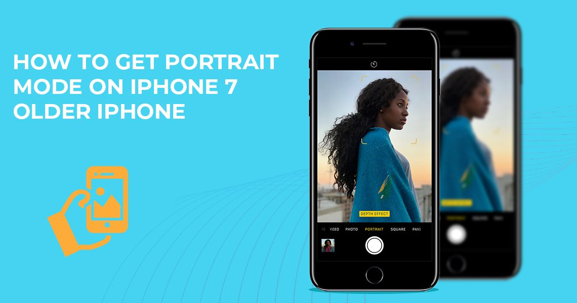 How To Get Portrait Mode on iPhone 7 Older iPhone