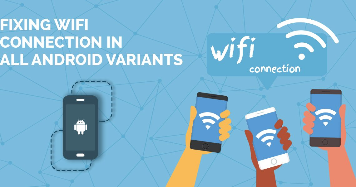 Fixing Wifi Connection in all Android Variants