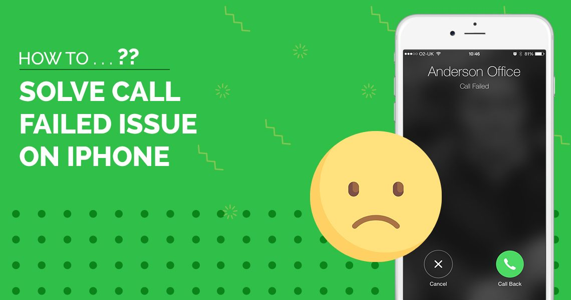 HOW TO SOLVE 'CALL FAILED' ISSUE ON IPHONE