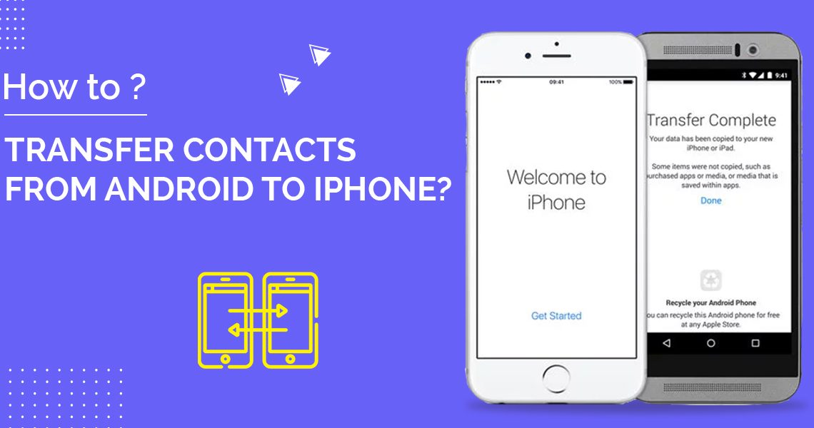 How to Transfer Contacts from Android to iPhone?