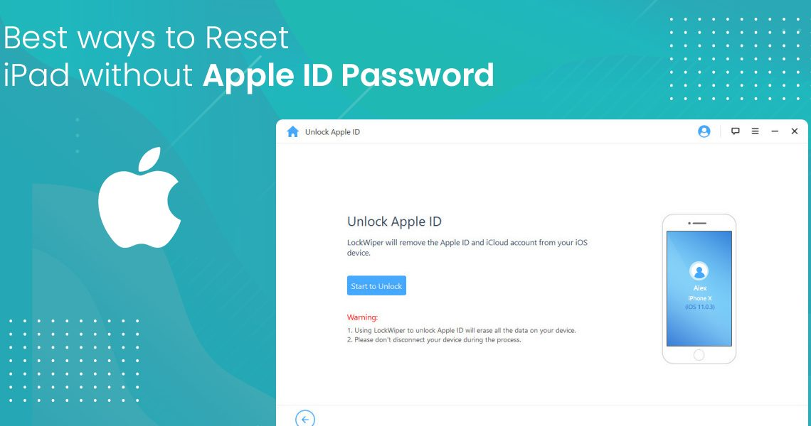 Best ways to Reset iPad without Apple ID Password