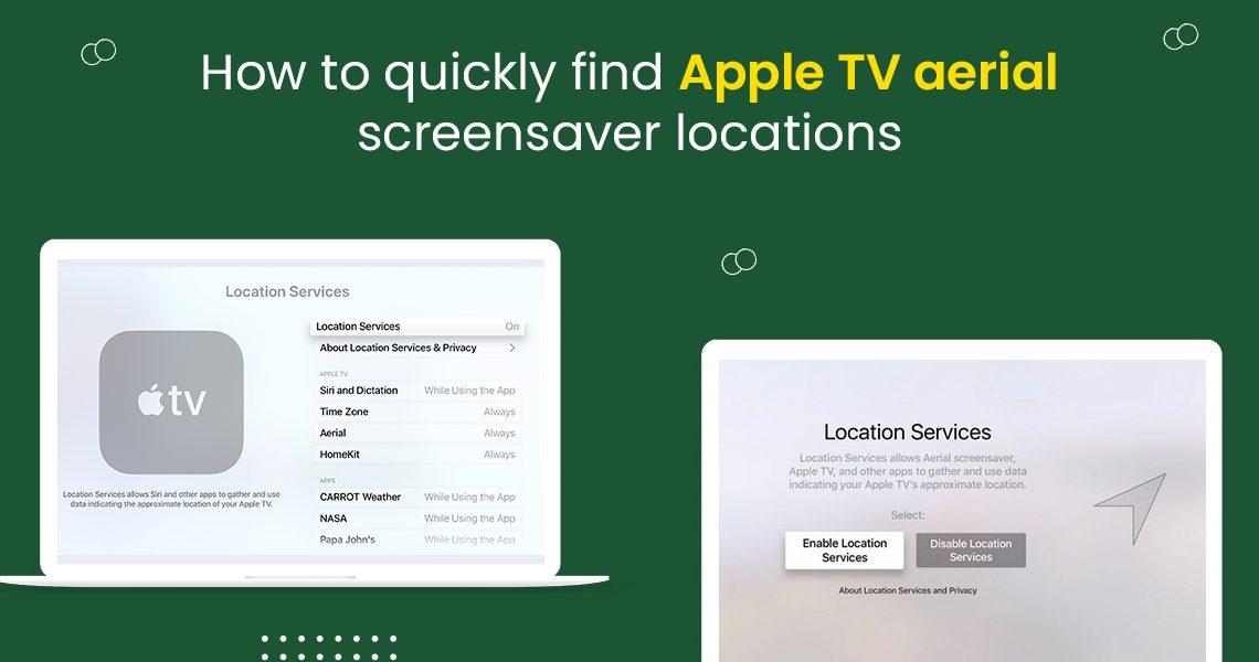 Apple TV aerial screensaver locations