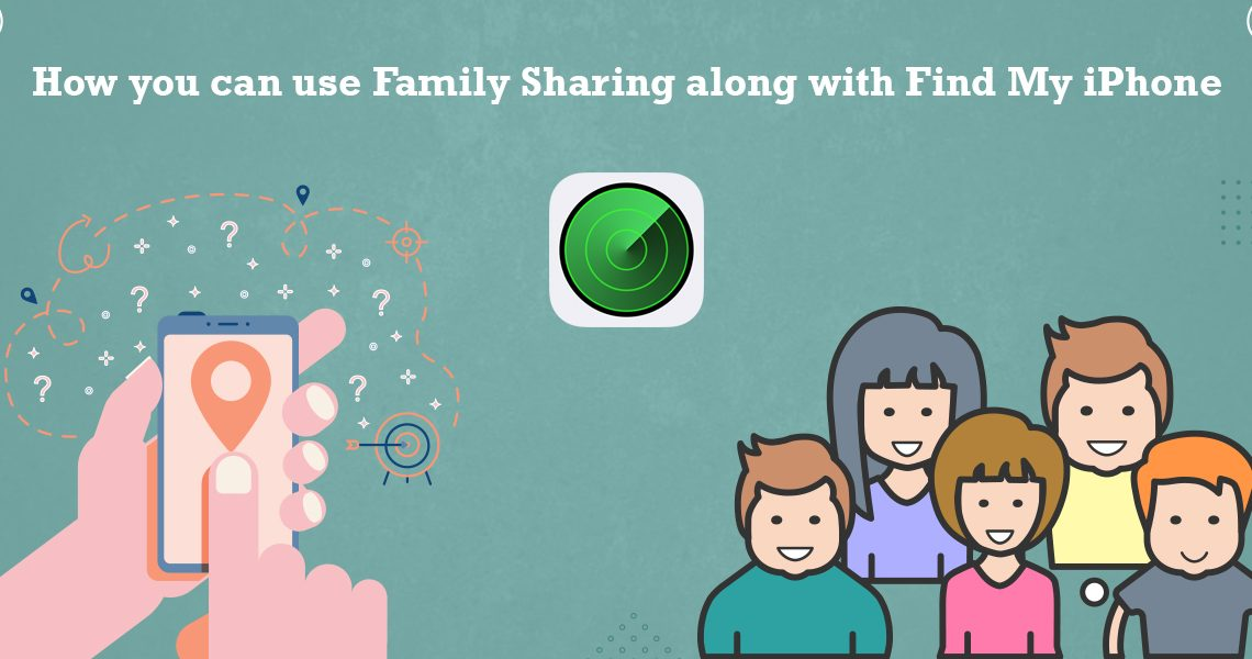 Family Sharing along with Find My iPhone