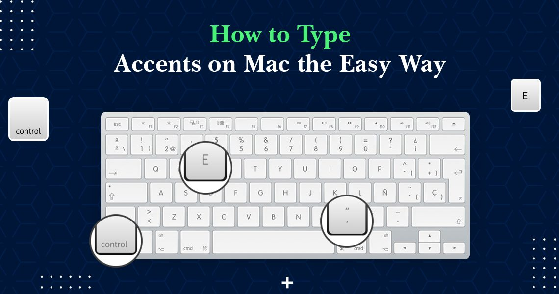 How to Type Accents on Mac the Easy Way