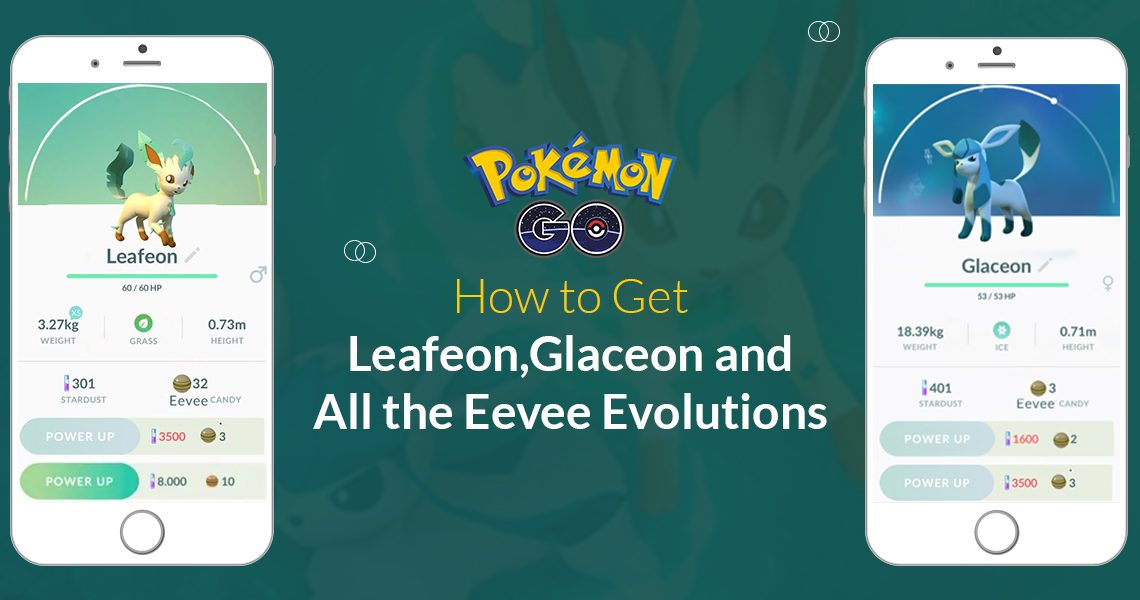 How to get Leafeon, Glaceon, and all the Eevee Evolutions