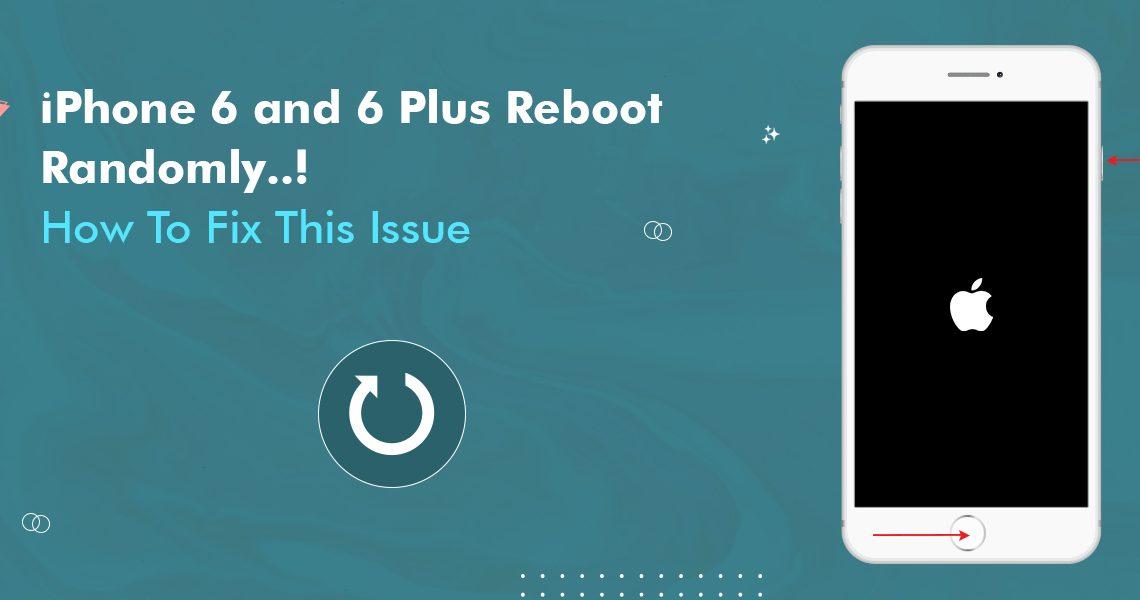 iPhone 6 and 6 Plus Reboot Randomly