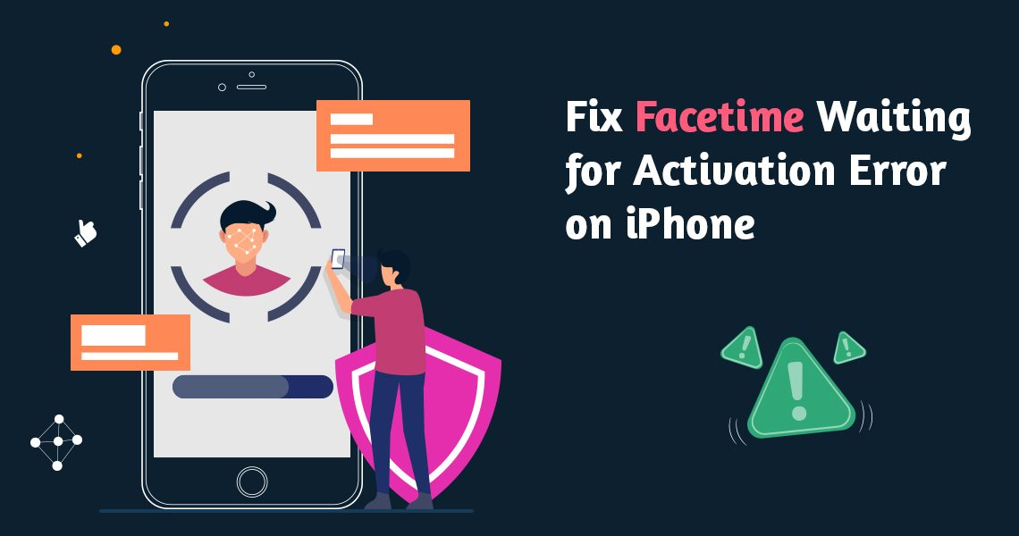 Facetime Waiting for Activation Error