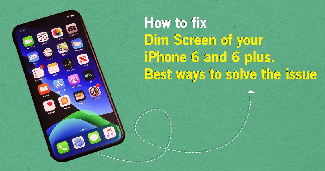 fix Dim Screen of your iPhone 6