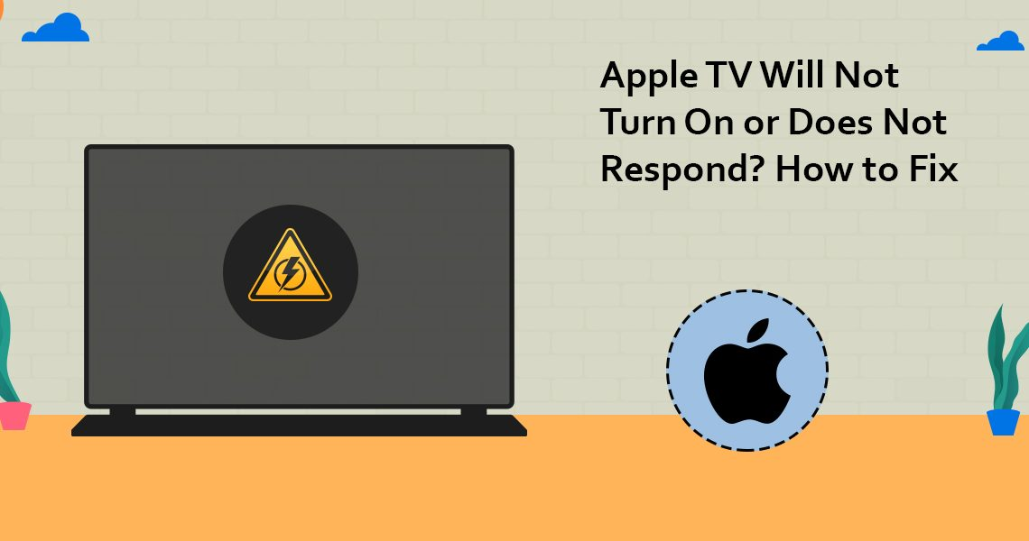 Apple TV Will Not Turn On or Does Not Respond