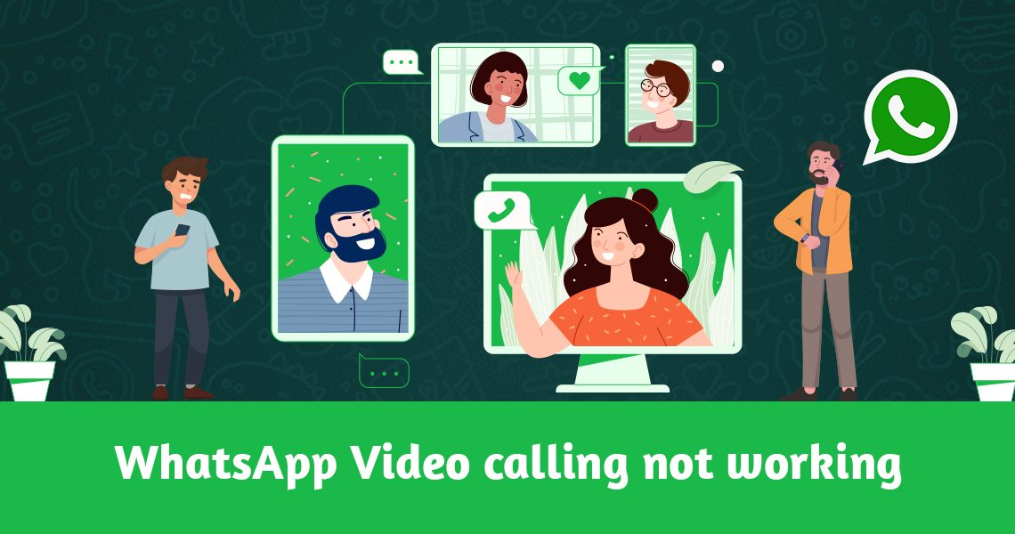 WhatsApp Video calling not working